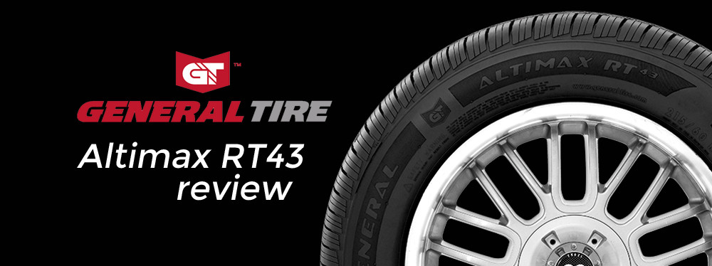 Altimax Rt43 Review >> General Altimax RT43 Tires: Pros and Cons